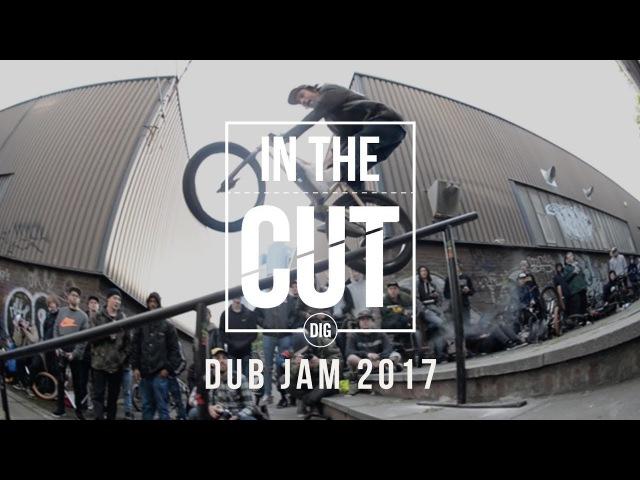 In The Cut - DUB Jam 2017