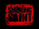 Smokin' saint