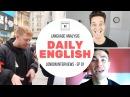 Language Analysis of How To Speak English Like A Native Speaker, London Interviews - Ep 01