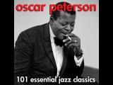 Oscar Peterson - 101 Essential Jazz Classics (AudioSonic Music) Full Album
