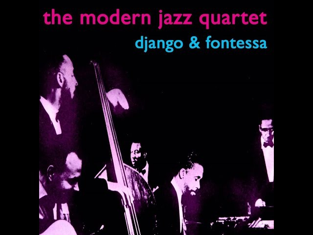 Modern Jazz Quartet - Django Fontessa (AudioSonic Music) [Full Album]