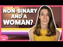 Yes, you can be non-binary AND a woman | Riley J. Dennis