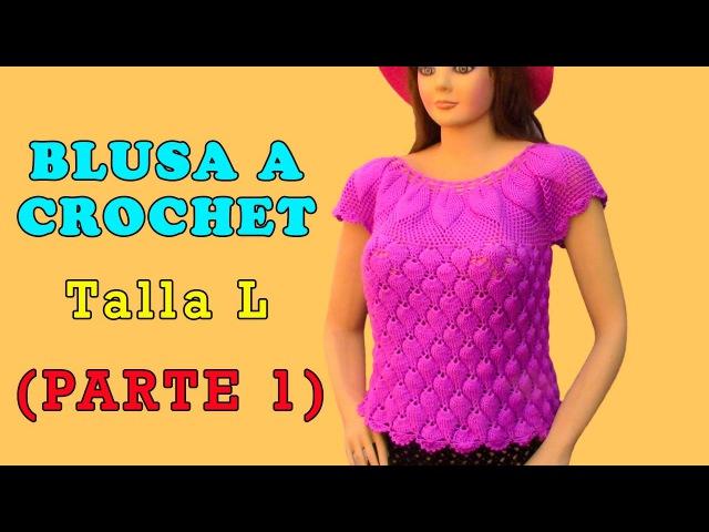 Blusa tejida a crochet en Hojas en Relieves talla L para damas - Parte 1