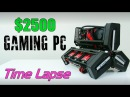 $2500 Ultimate Gaming PC Time Lapse Build