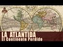 La Atlántida El Misterio del Continente Perdido Red Arcano