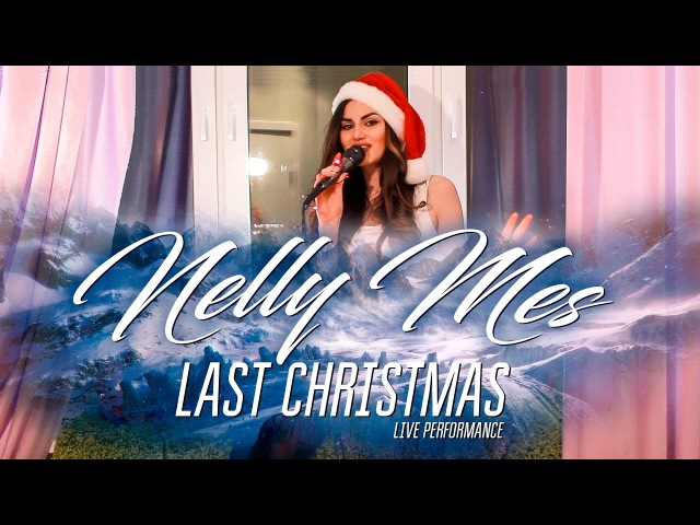 George Michael Last Christmas cover by Nelly Mes Nelly Mesropyan Нелли Месропян