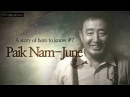 A story of hero to know 7 Paik Nam-June