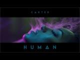 Carter - Human MV