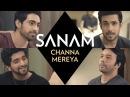 Channa Mereya | Sanam SANAMrendition
