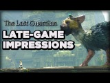 The Last Guardian -- Late Game Hands-On Impressions