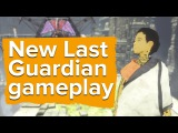 Weve played The Last Guardian (new gameplay)