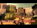 WALLBANG 1 DE_DUST2_2X2