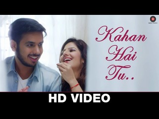 Kahan Hai Tu - Official Music Video | Karan Lal Chandani & Poonam Pandey