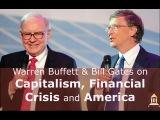 Warren Buffett &amp Bill Gates on Capitalism, Financial Crisis and America