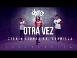 Otra Vez - Zion &amp Lennox ft. Ludmilla - Coreograf
