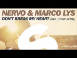 NERVO &amp Marco Lys - Don't Break My Heart (Paul Strive Remix)