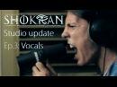 Shokran Exodus Studio update Ep.3: Vocals