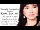 Keiko Matsui - The Edge of Twilight