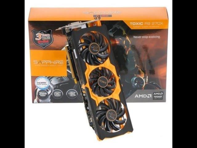 Unboxing SAPPHIRE ATI AMD Radeon TOXIC R9 270X 2GB GDDR5 BOOST PCI-E Video Card HDMI DVI