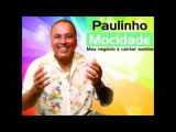 Paulinho Mocidade - Pout Pourri - Como era verde meu Xingu, Elis um trem chamado emoção, Sonhar