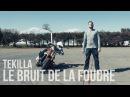 Tekilla - Le Bruit De La Foudre (Prod. Milka)