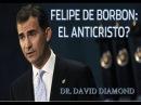 DAVID DIAMOND - FELIPE VI: EL ANTICRISTO?