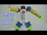 Plastic Bottle Robot Toy for kids #2   DIY project