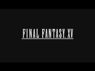 Final Fantasy XV — уже в продаже!
