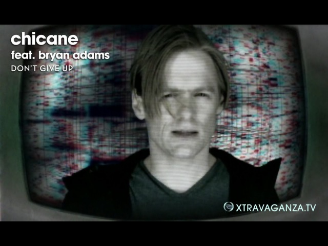 Chicane feat. Bryan Adams Dont Give Up (Original and Official Video )