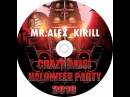 Mr.Alex Kirill – Crazy Daisi Haloween Party 2016