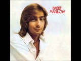 Barry Manilow - Could It Be Magic (original 1973 album version, unreleased on CD)
