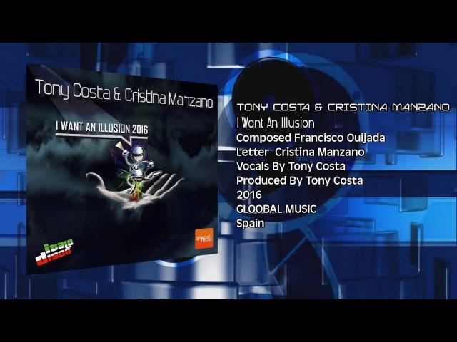 Tony Costa Cristina Manzano - I Want An Illusion