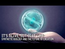 It's Alive But Is It Life Synthetic Biology and the Future of Creation