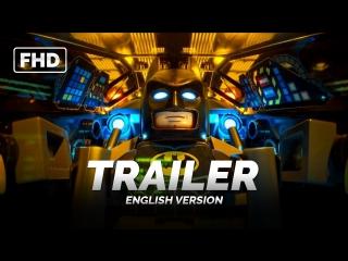 ENG | Трейлер №4: «Лего Фильм: Бэтмен / The Lego Batman Movie» 2017