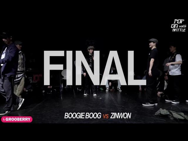 POP ON BATTLE VOL.5 - FINAL - BOOGIE BOOG vs ZINWON