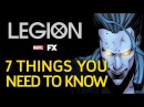 Marvel's Legion 7 Things You Need To Know