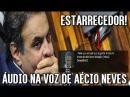 ESTARRECEDOR!DE VOZ PRÓPRIA Ouça conversa Que ACABOU com Aécio Neves e Joesley da JBS