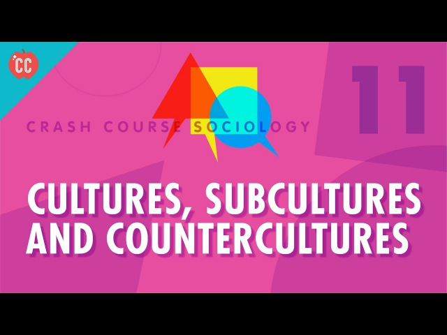 Cultures, Subcultures, and Countercultures: Crash Course Sociology 11