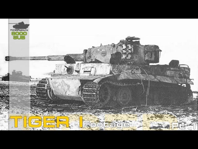 15min Tiger Footage pt1 - 8000 Subscriber special - Panzerkampfwagen VI