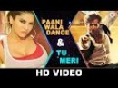 NEW Paani Wala Dance & Tu Meri - Mash Up   Sunny Leone - Hrithik Roshan   Bang Bang songs   SongMash