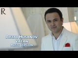 Abzal Husanov - Vatan | Абзал Хусанов - Ватан (music version)