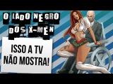 O LADO NEGRO DOS X-MEN  Ei Nerd