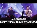 Jorge Mateus - Tem Nada a Ver /Te Cuida Coração - [DVD Ao Vivo Em Goiânia] - (Clipe Oficial)