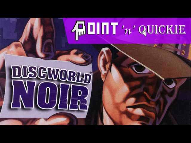 Discworld Noir - A Point 'n' Quickie Review