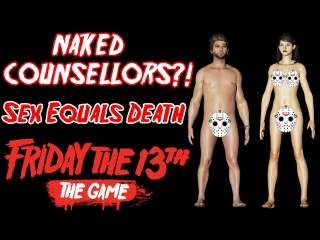 Friday The 13th: The Game | NAKED COUNSELLORS?!?!