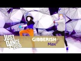 Gibberish - Max  Just Dance 2016  Long Gameplay