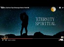 ETERNITY SPIRITUAL Chill Out Relaxing Music for Stress Relief Soothing Spa Massage Music World❀