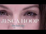 Jesca Hoop - The Lost Sky OFFICIAL VIDEO