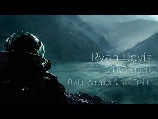 Olafur Arnalds & Nils Frahm - 00 26 - Ryan Davis Rethink / Melodic Techno /