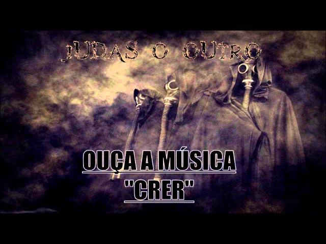 Judas o Outro - Crer (2015)